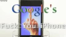 Google Nexus One : The Fuck You Iphone !