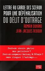 Le délit d'outrage, très en vogue depuis quelques années, dans le pays des droits de l'homme.