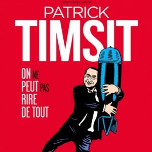 Patrick Timsit : on ne peut pas rire de tout