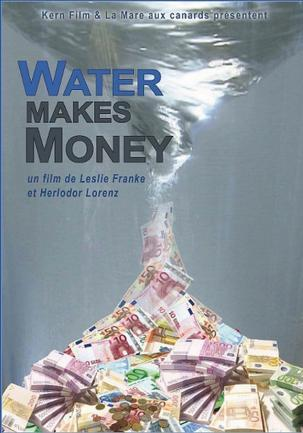 "Le film ""Water Makes Money"""