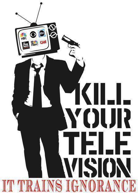 Tuez votre télé : elle forme l'ignorance !