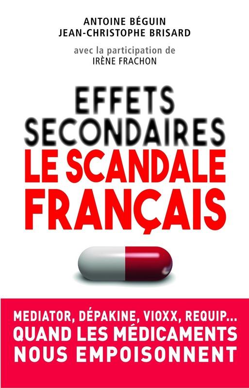Le scandale des effets secondaires, la nouvelle enquête du Dr Irène Frachon