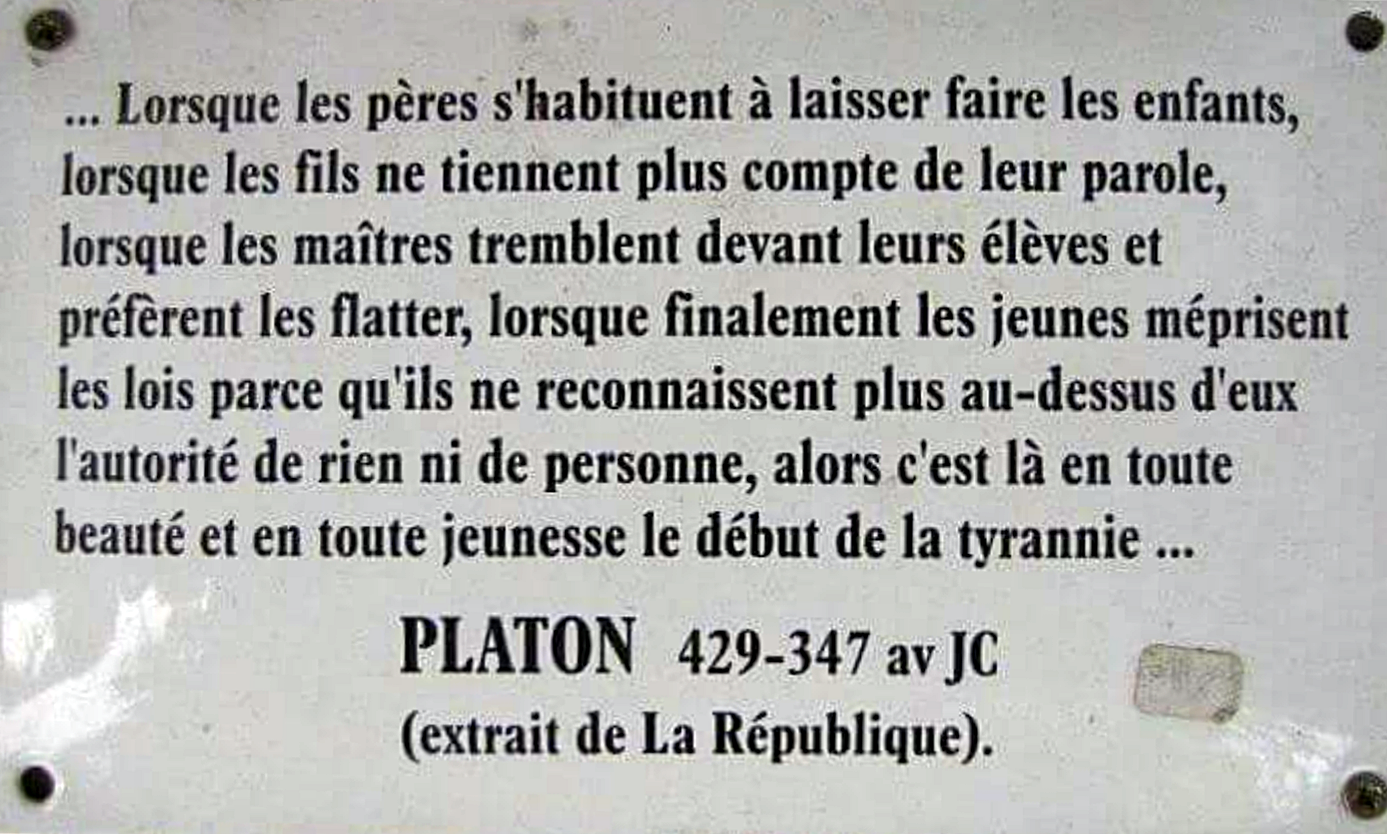Ce n'est pas nouveau. Le drame, c'est que depuis Platon, on n'a rien appris...