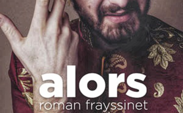 Roman Frayssinet : le philosophe fou